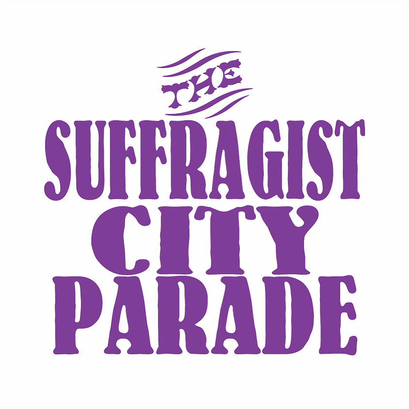 *New Time and Date* Online Broadcast - 2020 Suffragist City Parade