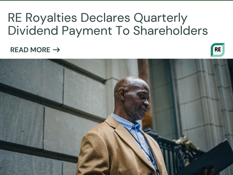 RE Royalties Declares Quarterly Dividend Payment To Shareholders