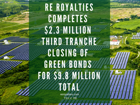 RE Royalties Completes $2.3 Million Third Tranche Closing of Green Bonds for a Total of $9.8 Million