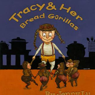 Tracy & Her Bread Gorillas
