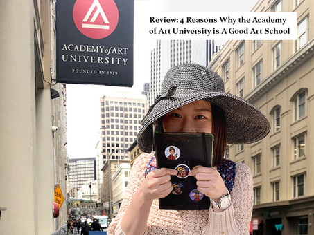 Review: 4 Reasons Why the Academy of Art University is A Good Art School