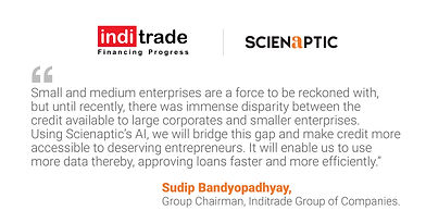 Serving the Financially Underserved: Inditrade to Deploy Scienaptic's Decisioning Engine to Power SME Credit Decisions