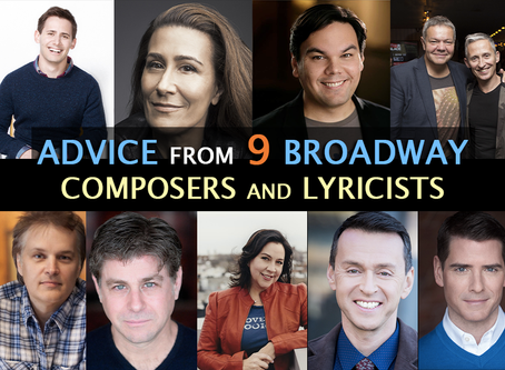 Advice I Received from 9 Broadway Composers and Lyricists