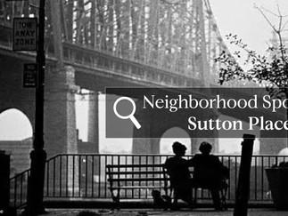Neighborhood Spotlight: Sutton Place
