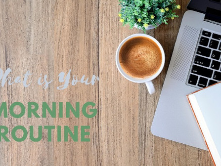 Do you have a morning routine?