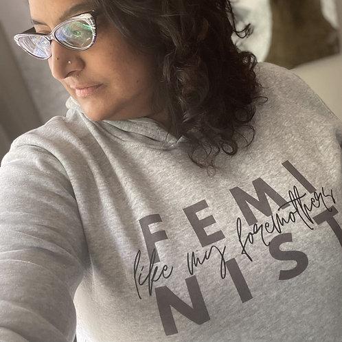 Sweatshirt - Feminist Like My Foremothers