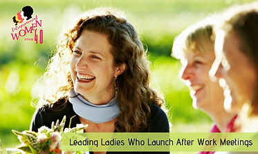 Leading Ladies Who Launch After Work Mee