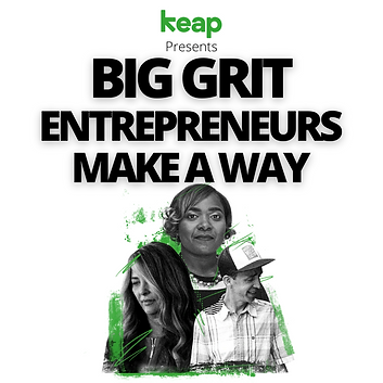 Keap Presents Big Grit ENTREPRENEURS MAK