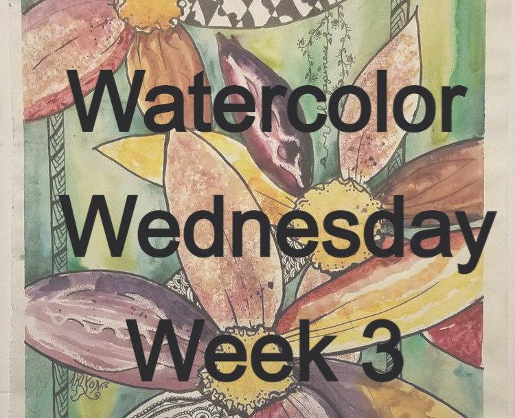 Watercolor Wednesday week 3