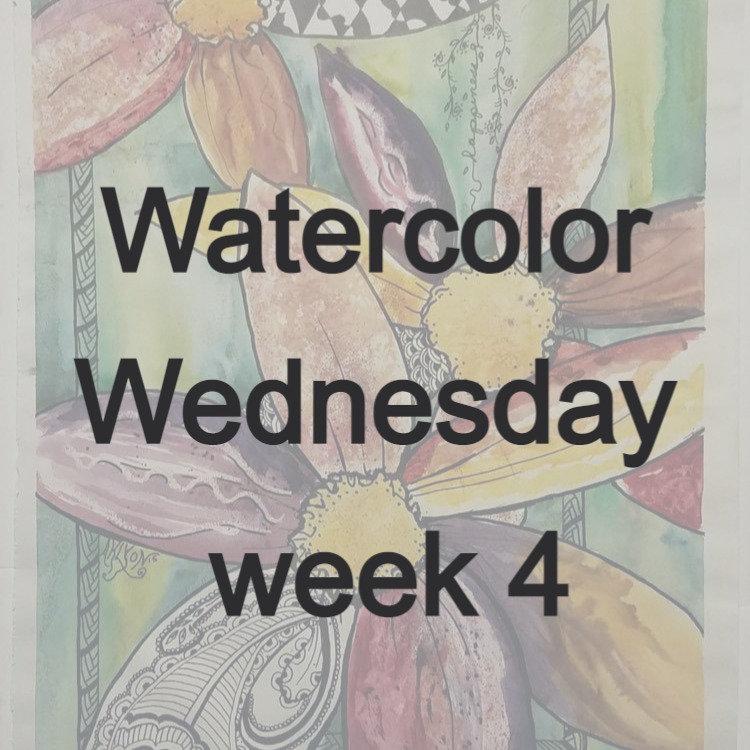 Watercolor Wednesday week 4