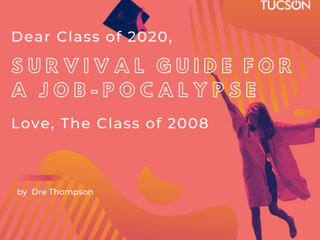 Survival Guide for a Job-pocalypse for the Class of 2020, from the Class of 2008.