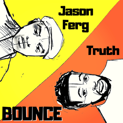 💥 Jason Ferg and Truth Release 'BOUNCE', a 5-song EP on Friday, August 14th