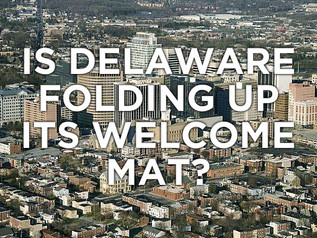 Is Delaware Folding Up Its Welcome Mat?