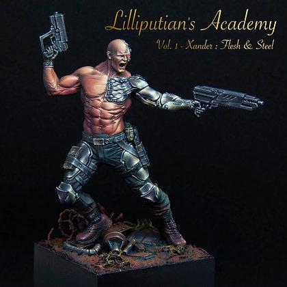 Lilliputian's Academy Vol.1 - Xander: Flesh & Steel