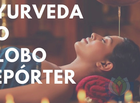 Ayurveda no Globo Repórter (meus comentários).
