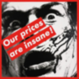 Barbara Kruger (Our Prices are Insane)