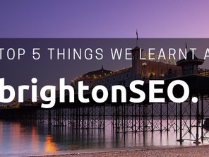 Top 5 tips we learnt at Brighton SEO 2019