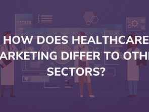 How does healthcare marketing differ to other sectors?