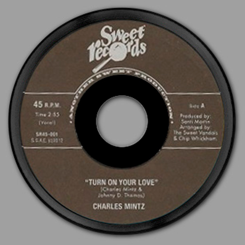 "SR45-001 Charles MIntz ""Turn On Your Love"""