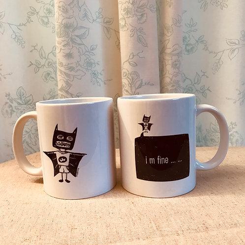 I'm fine...  Mug