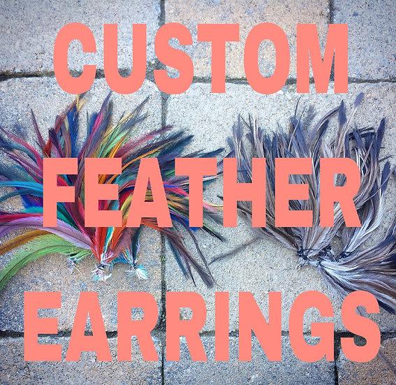 CUSTOM~ feather earrings