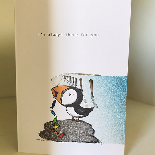 I'm always there for you Card