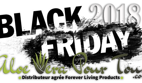 BLACK FRIDAY 2018: Offres exclusives sur les produits Forever