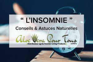 Isomnie et troubles du sommeil | Conseils et Astuces | Aloe Vera Pour Tous | Forever Living