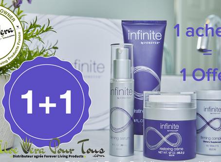 Offre Produits Infinite By Forever | 1 acheté = 1 Offert !