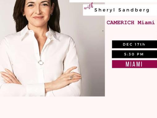 CAMERICH Miami Welcomes Sheryl Sandberg
