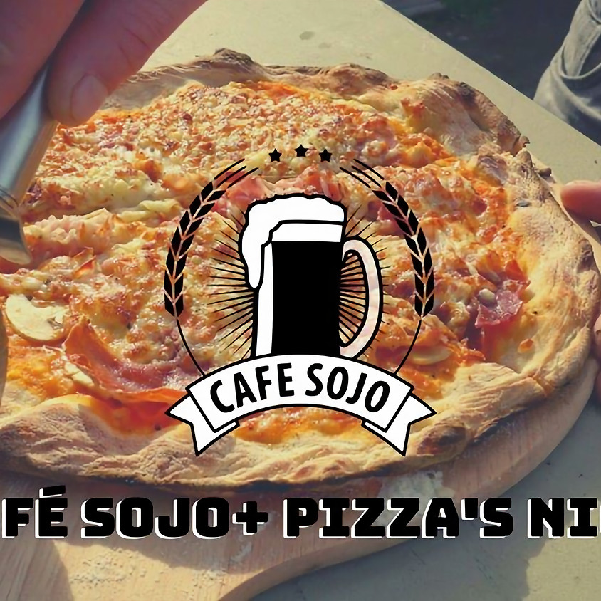 Cafe Sojo + Pizza's night