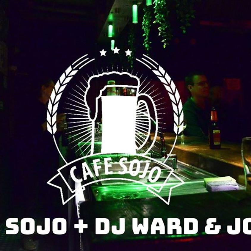 Cafe Sojo + DJ Ward & Jobbe