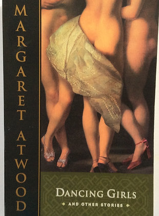 Dancing Girls & Other Stories    by Margaret Atwood