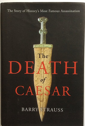 The Death of Caesar   by Barry Strauss