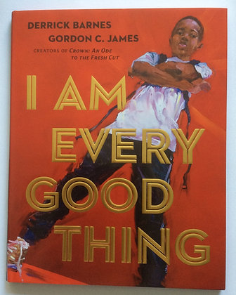 I Am Every Good Thing    by D. Barnes & G.C. James