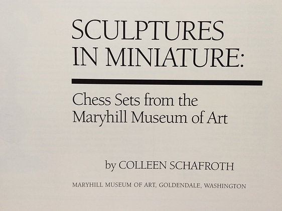 Sculptures in Miniature; Chess Sets from the Maryhill Museum of Art