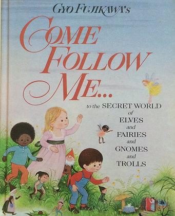 Come Follow Me....     By Gyo Fujikawa