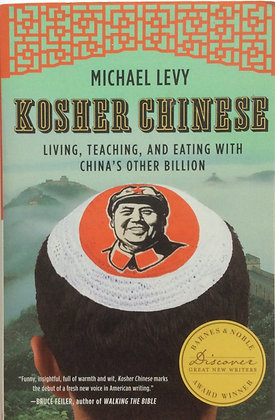 Kosher Chinese;Living, Teaching and Eating with China's Other Billion