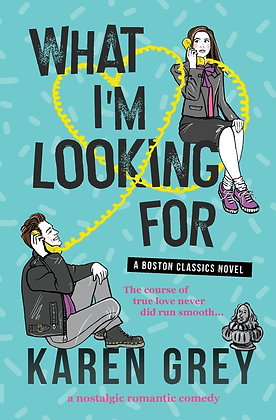 What I'm Looking For   by Karen Grey