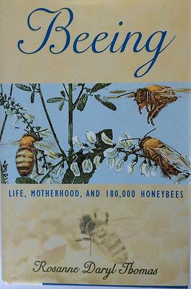 Beeing; Life, Motherhood and 180,000 Honeybees  by R.D.Thomas