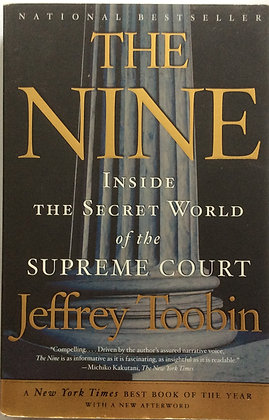 Nine: Inside the World of the Supreme Court   by Jeffrey Toobin