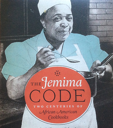 The Jemima Code; Two Centuries of African American Cookbooks