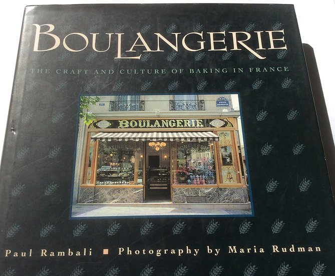 Boulangerie; The Craft and Culture of Baking in France