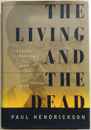 The Living and The Dead    by Paul Hendrickson