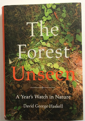 The Forest Unseen;A Year's Watch in Nature  by David G. Haskell