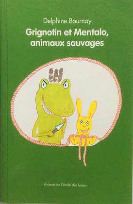 Grignotin et Mentalo, animaux sauvages   by Delphine Bournay