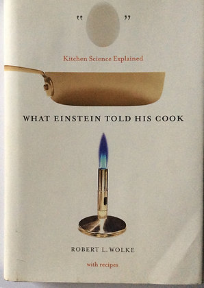 What Einstein Told His Cook; Kitchen Science Explained