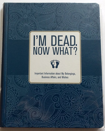 I'm Dead, Now What?