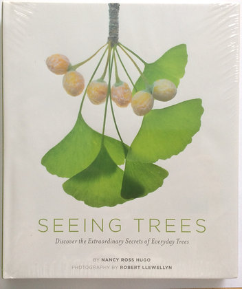 Seeing Trees   by Nancy Ross Hugo with Photos by Robert Llewellyn