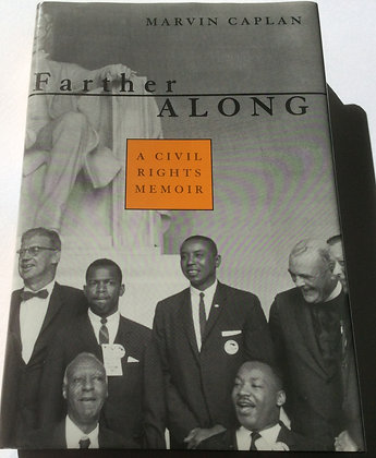 Farther Along; A Civil Rights Memoir by Marvin Caplan